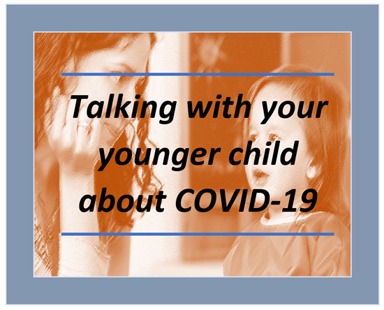 Talking with younger child COVID-19