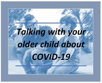 Talking with older child COVID-19